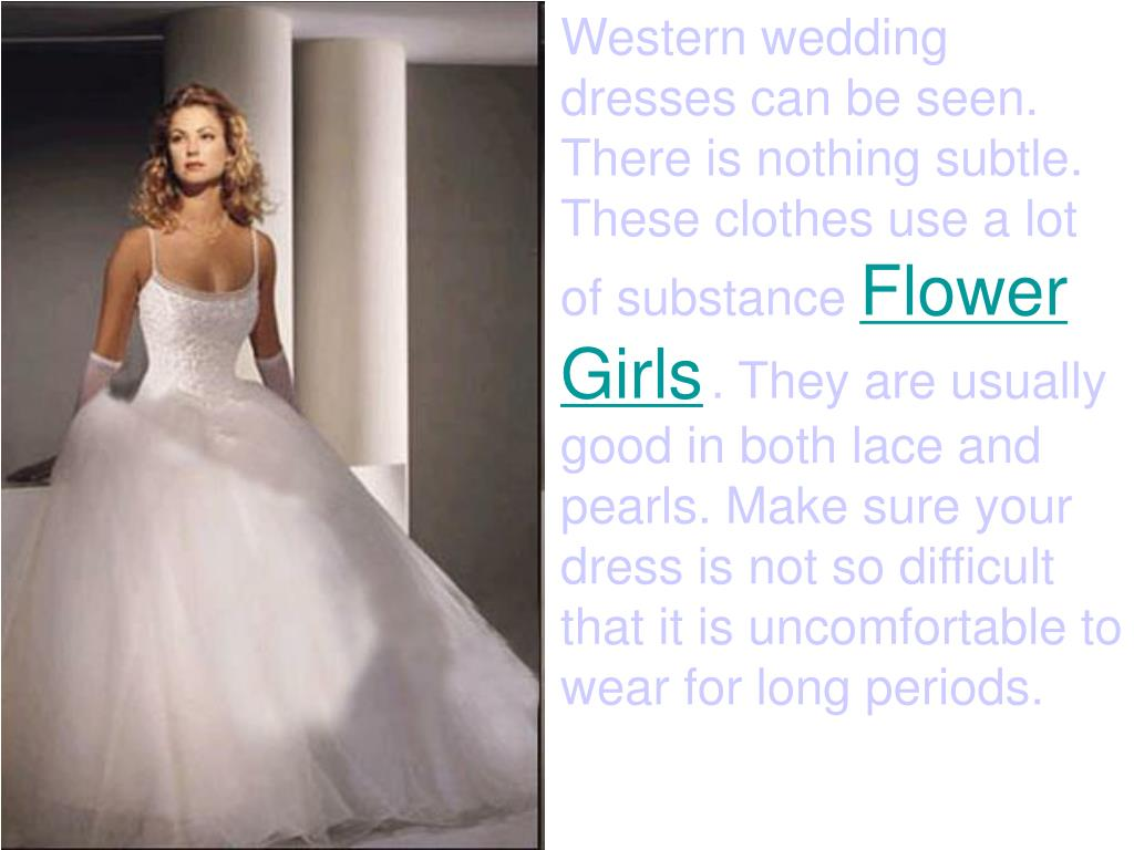 Western wedding dresses can be seen. There is nothing subtle. These clothes use a lot of substance