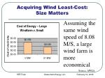 acquiring wind least cost size matters