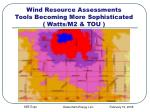 wind resource assessments tools becoming more sophisticated watts m2 tou