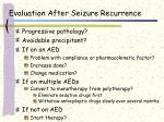 evaluation after seizure recurrence