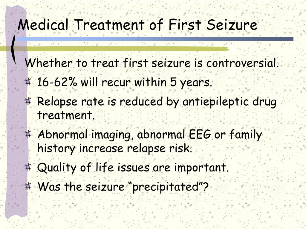 Medical Treatment of First Seizure