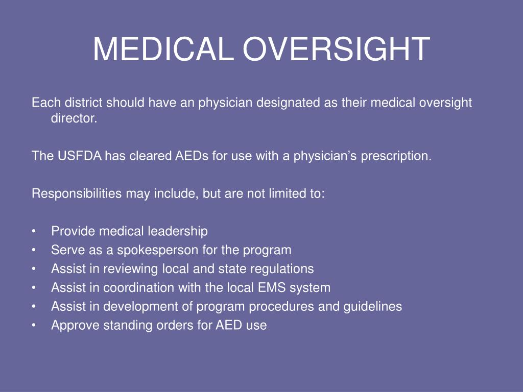 MEDICAL OVERSIGHT