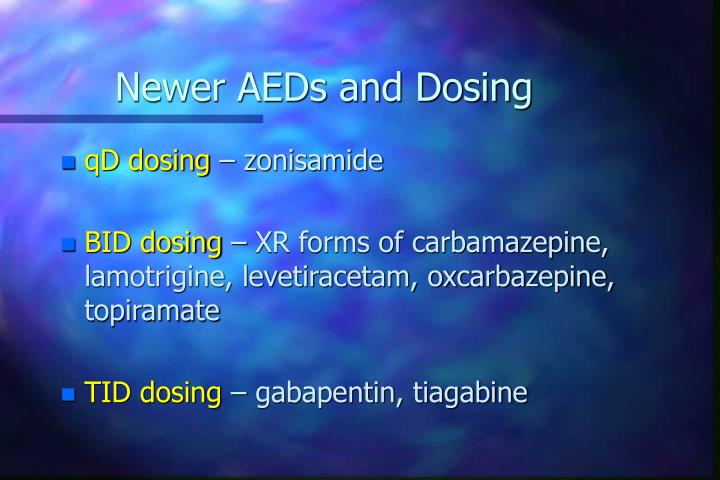 Newer AEDs and Dosing