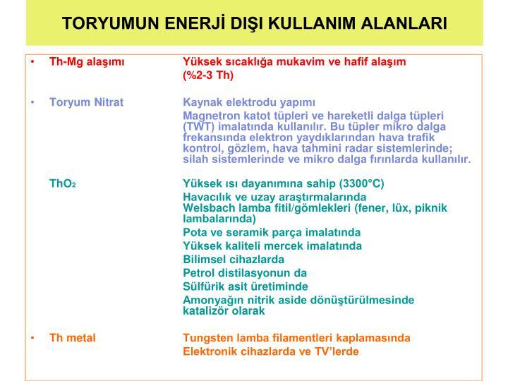 TORYUMUN ENERJİ DIŞI KULLANIM ALANLARI