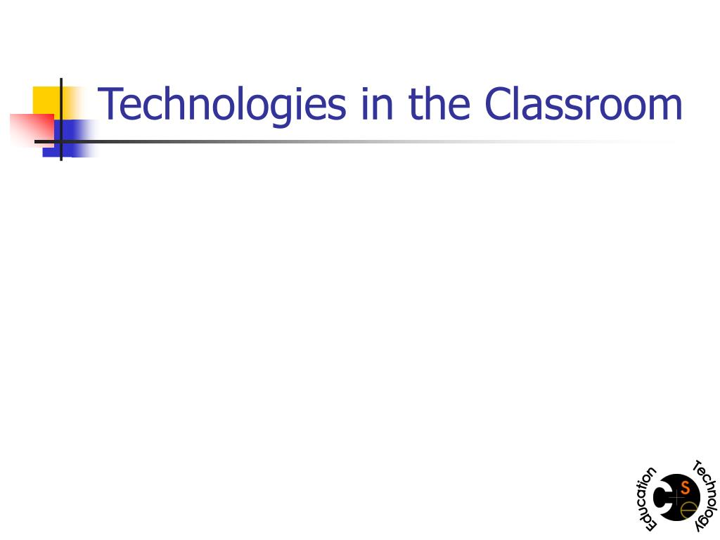Technologies in the Classroom