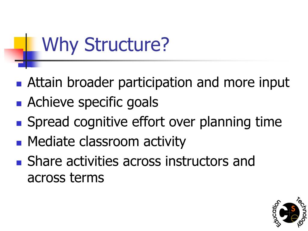 Why Structure?