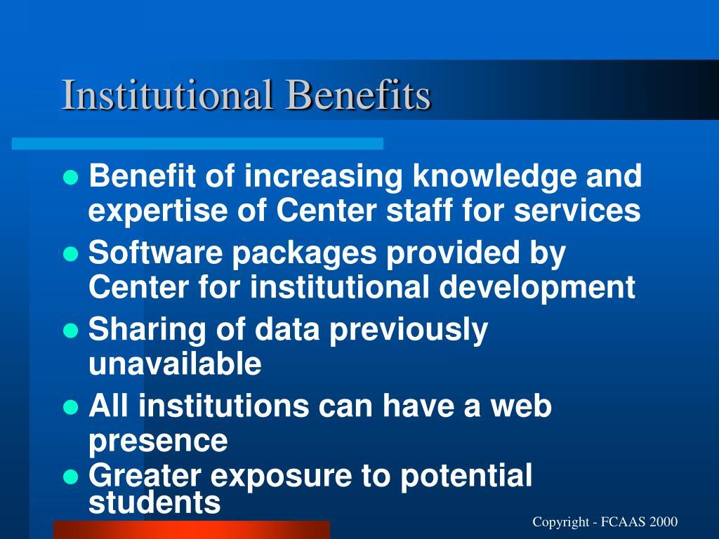 Institutional Benefits