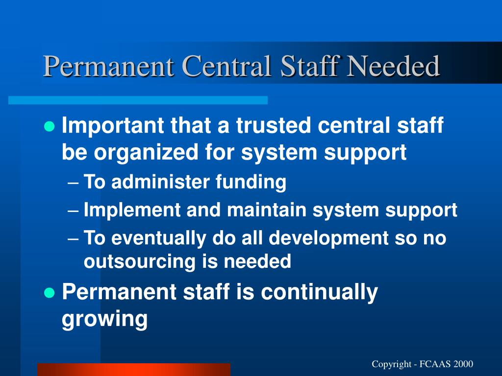 Permanent Central Staff Needed