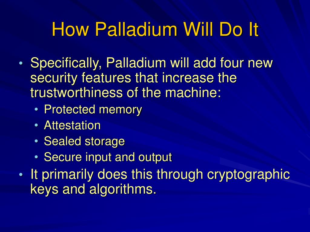 How Palladium Will Do It