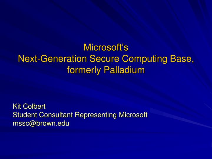 Microsoft s next generation secure computing base formerly palladium