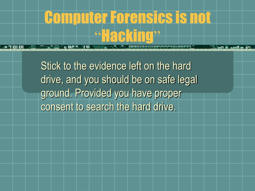 Computer Forensics is not