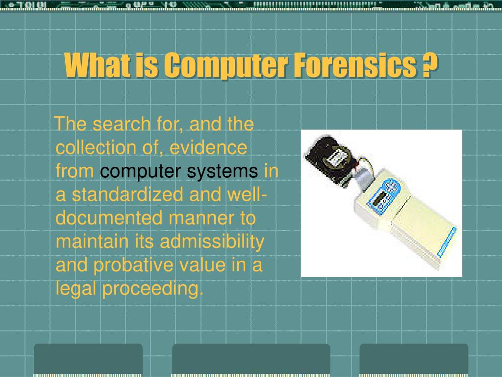 What is Computer Forensics ?