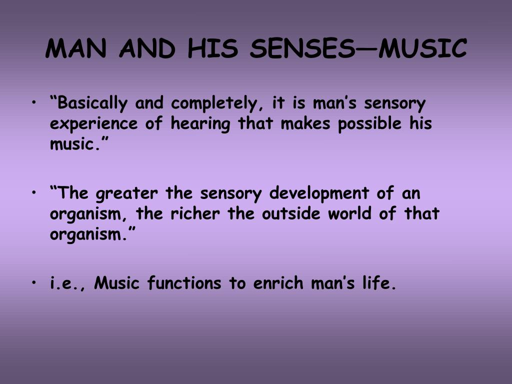 MAN AND HIS SENSES—MUSIC