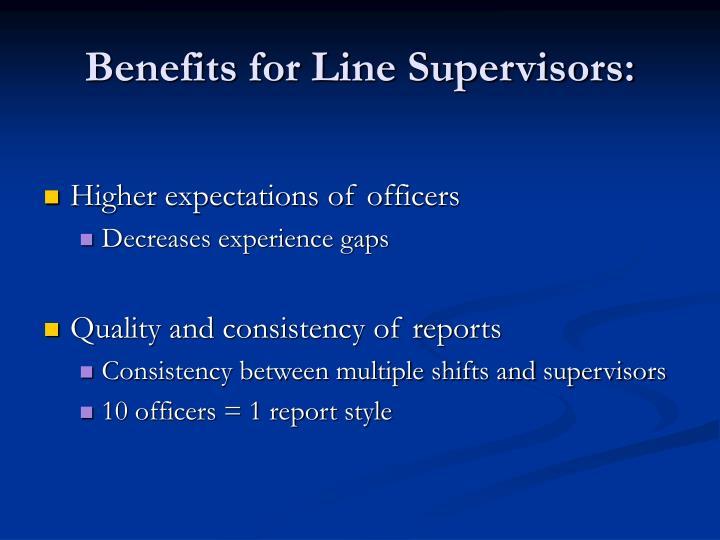 Benefits for Line Supervisors: