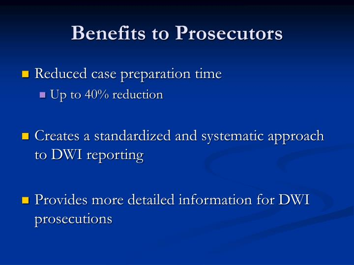 Benefits to Prosecutors