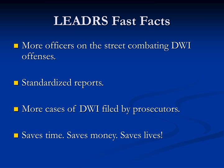 LEADRS Fast Facts
