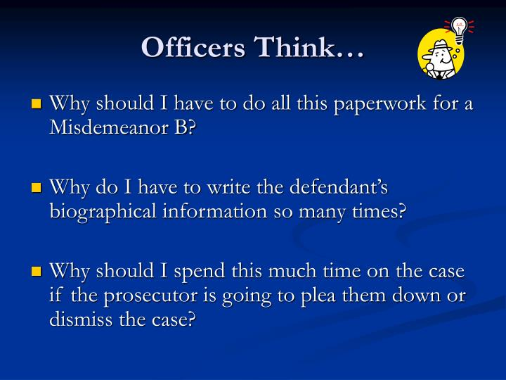 Officers Think…