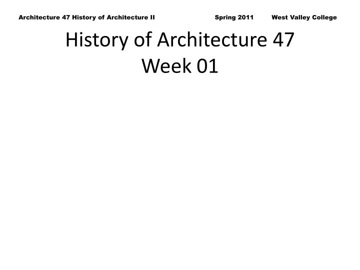 History of architecture 47 week 01