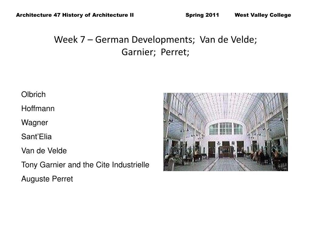 Week 7 – German Developments;  Van de Velde;