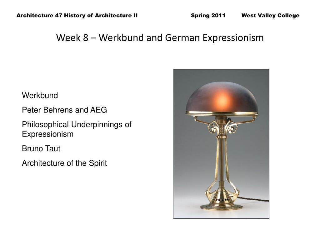 Week 8 – Werkbund and German Expressionism