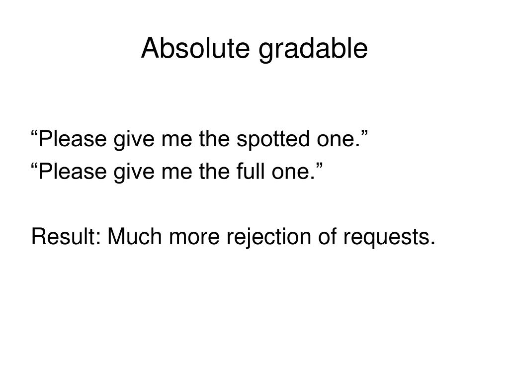 Absolute gradable