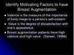 identify motivating factors to have breast augmentation13