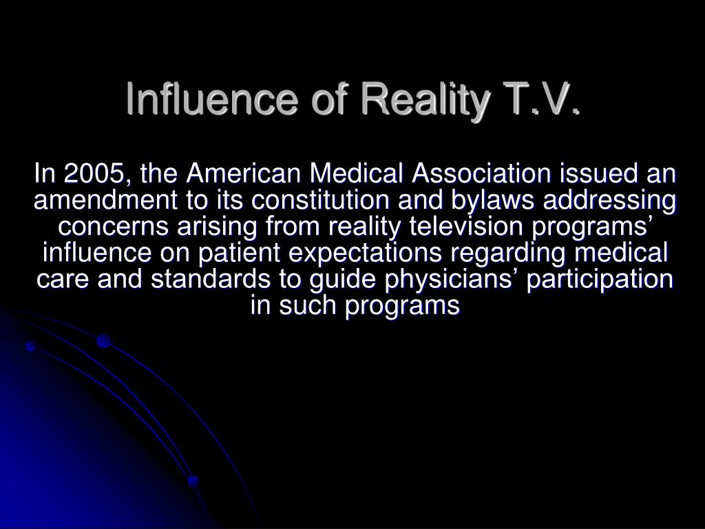 Influence of Reality T.V.