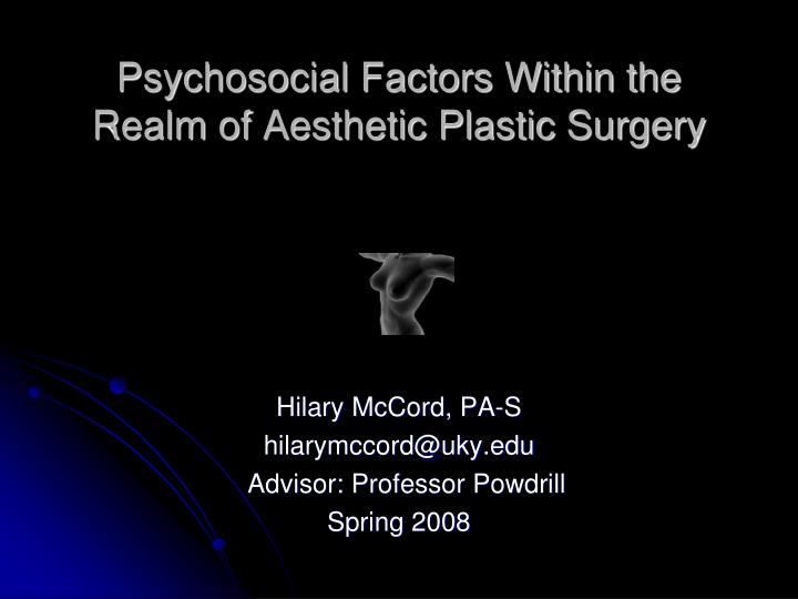 Psychosocial factors within the realm of aesthetic plastic surgery