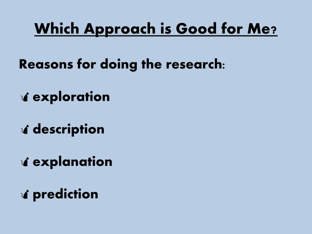 Which Approach is Good for Me?