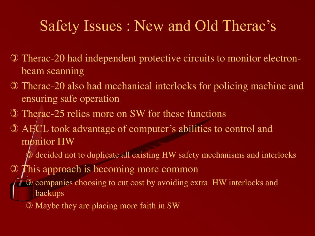 Safety Issues : New and Old Therac's