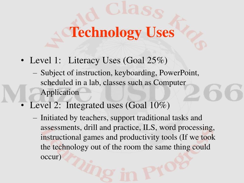 Level 1:   Literacy Uses (Goal 25%)