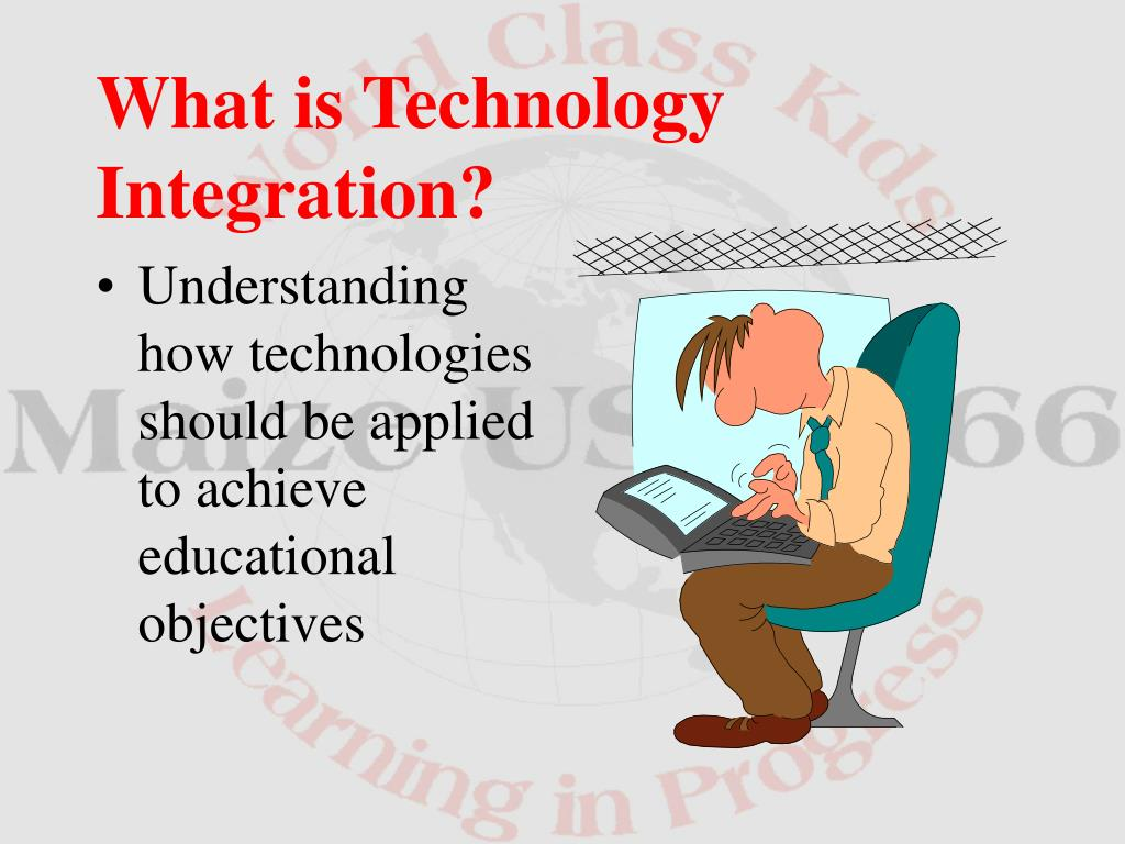 Understanding how technologies should be applied to achieve educational objectives
