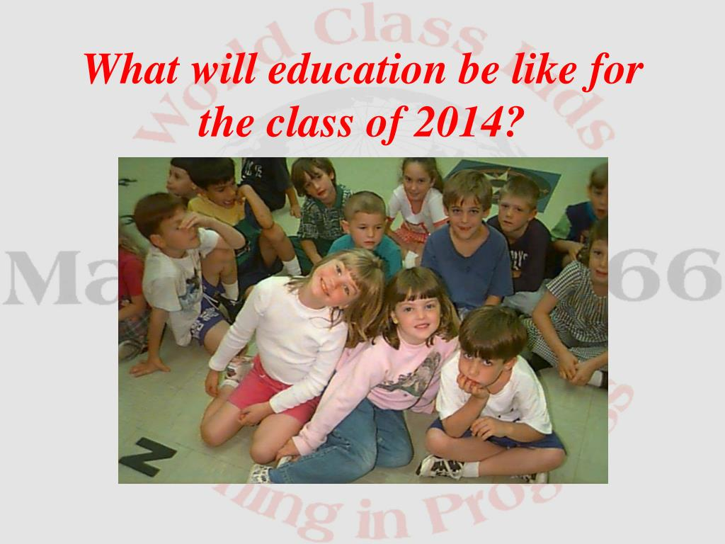 What will education be like for the class of 2014?