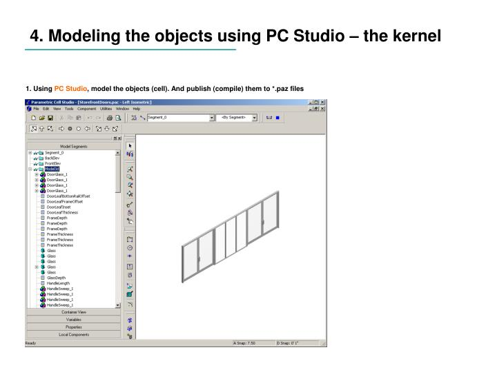 4. Modeling the objects using PC Studio – the kernel