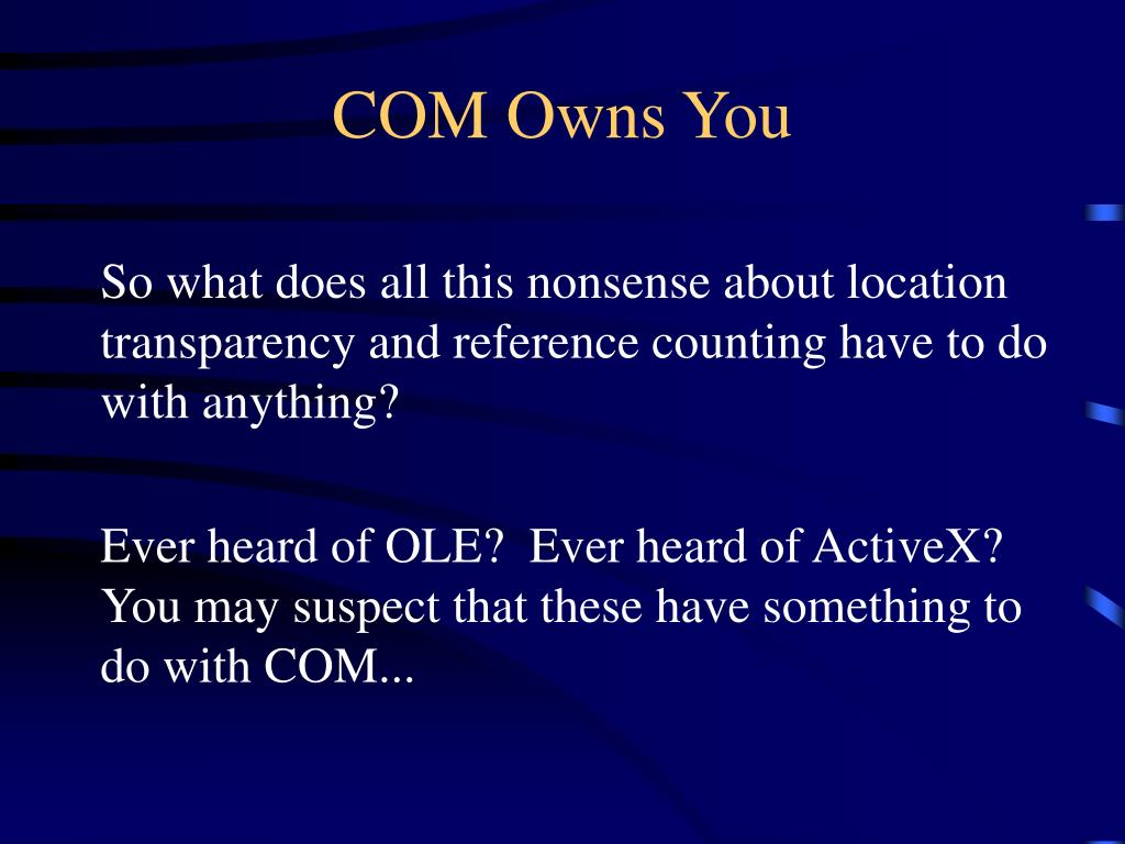 COM Owns You
