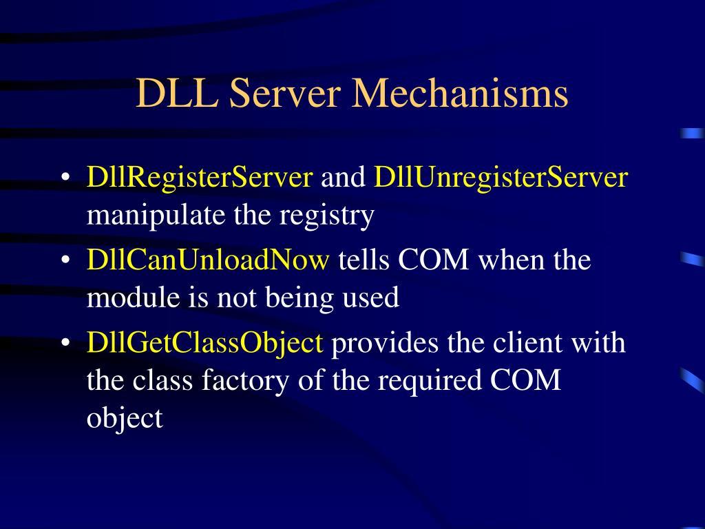 DLL Server Mechanisms