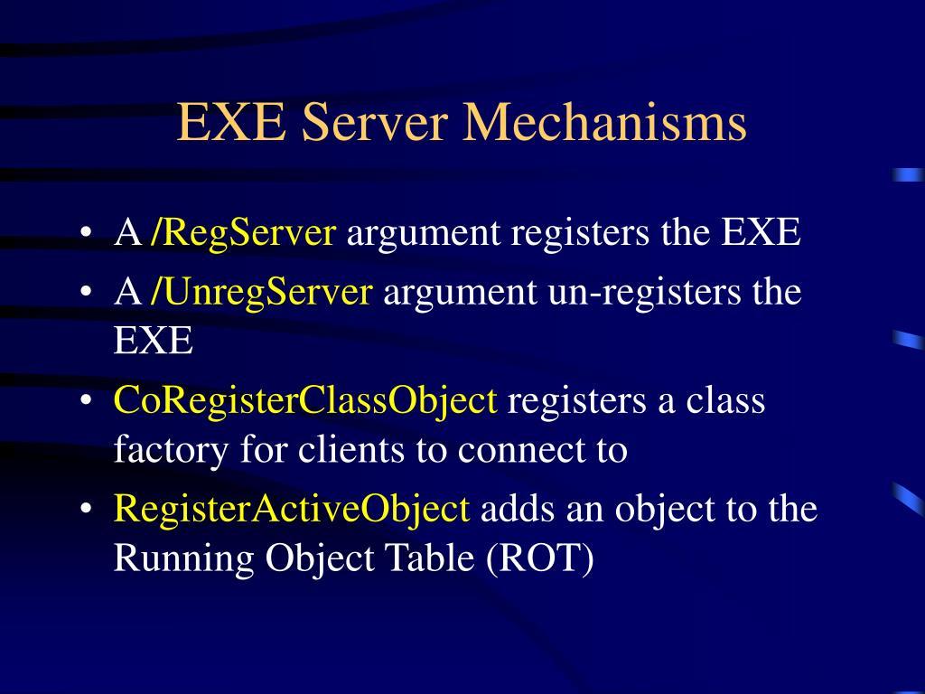 EXE Server Mechanisms