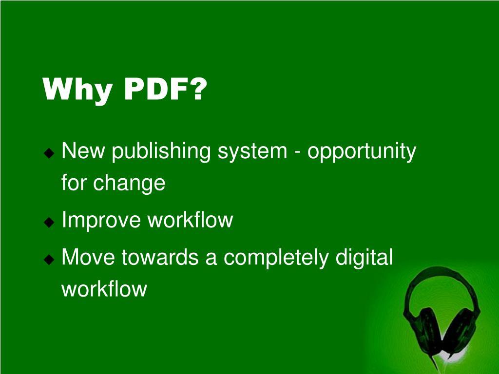 Why PDF?