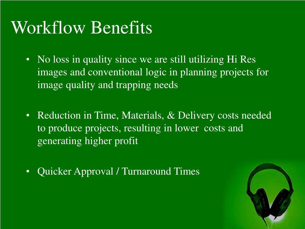 Workflow Benefits