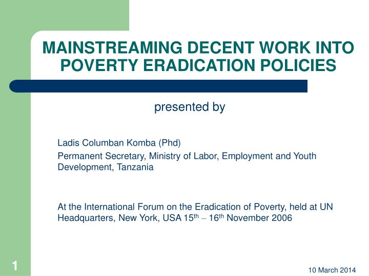 Mainstreaming decent work into poverty eradication policies l.jpg