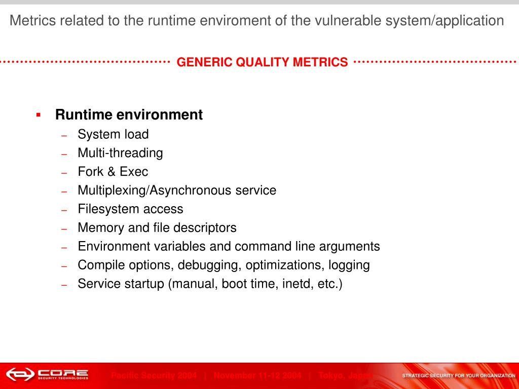 Metrics related to the runtime enviroment of the vulnerable system/application