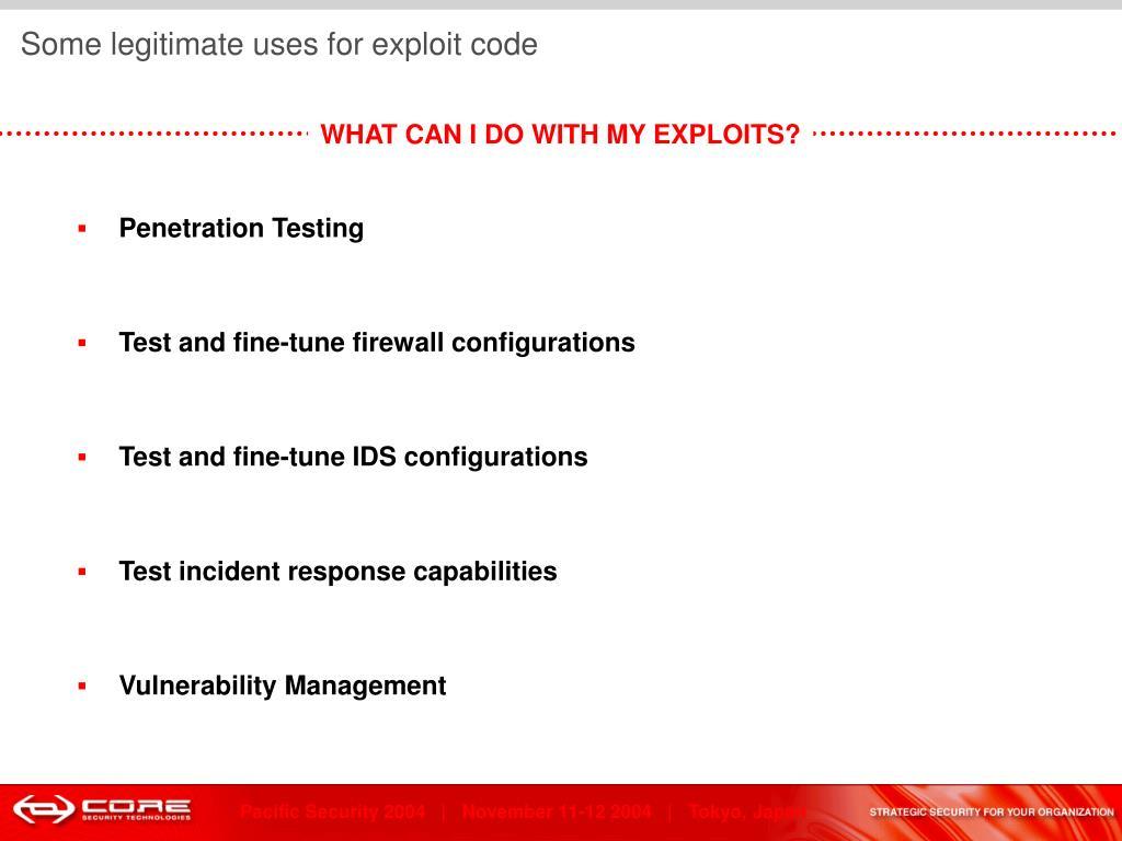 Some legitimate uses for exploit code