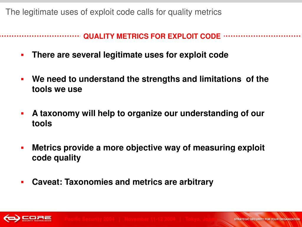 The legitimate uses of exploit code calls for quality metrics