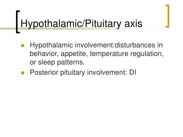 Hypothalamic/Pituitary axis