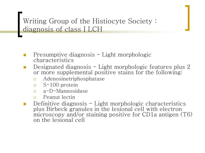 Writing Group of the Histiocyte Society : diagnosis of class I LCH