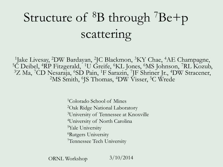 Structure of 8 b through 7 be p scattering