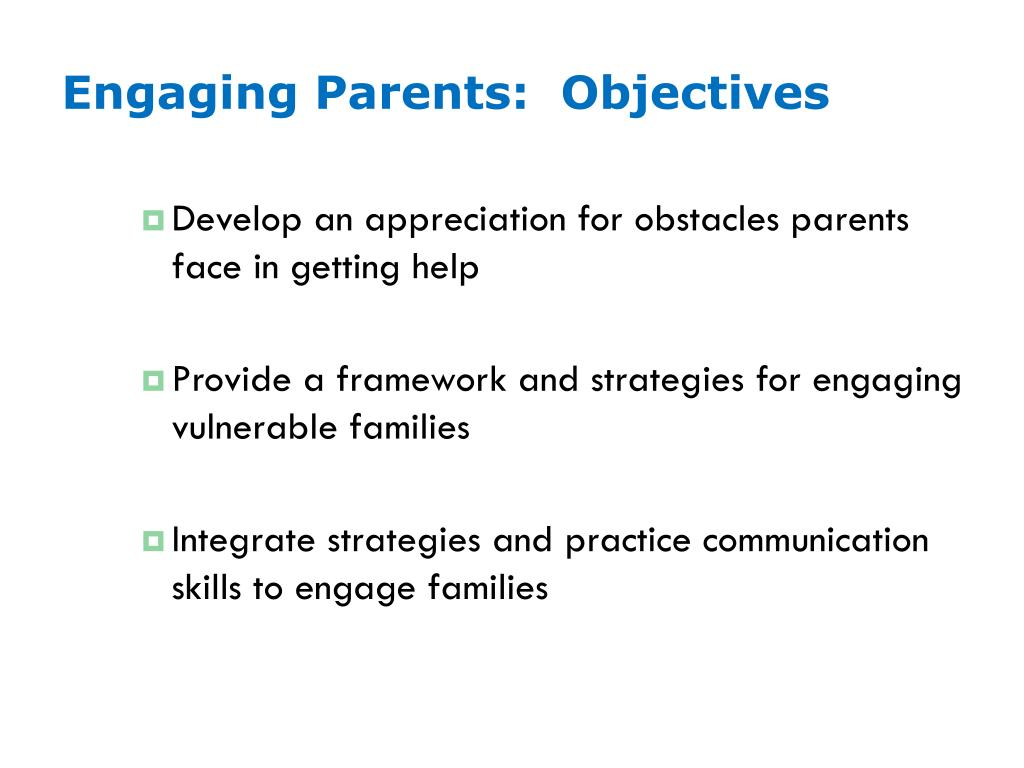 Engaging Parents:  Objectives