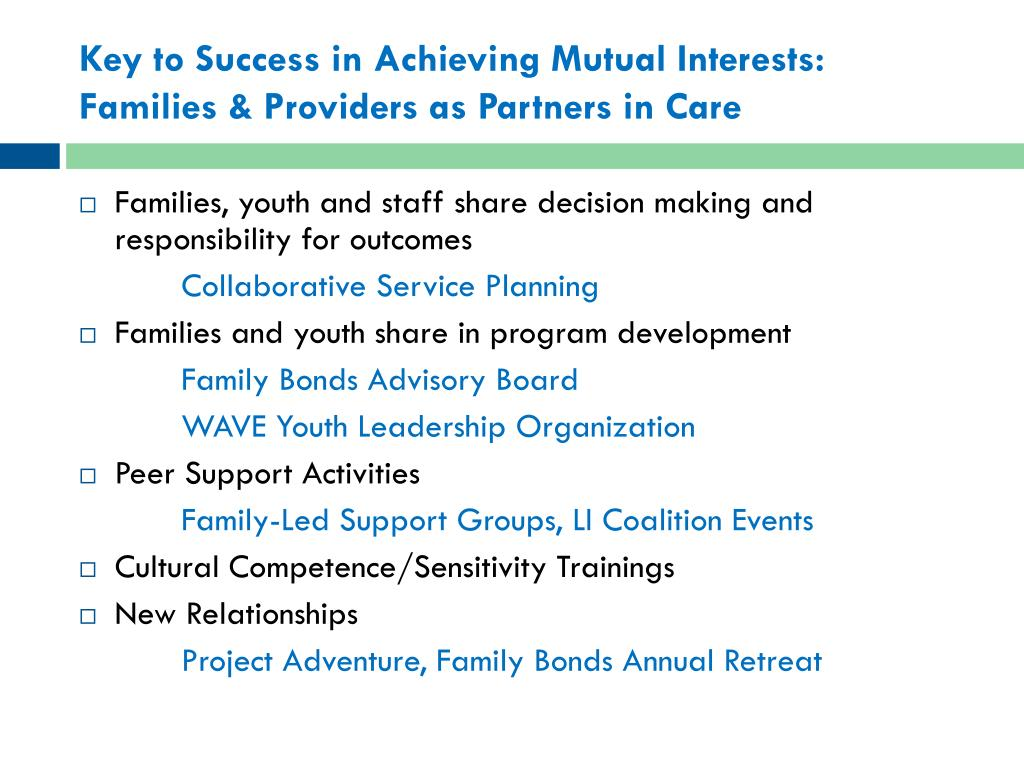 Key to Success in Achieving Mutual Interests:  Families & Providers as Partners in Care