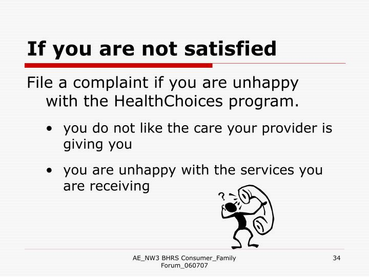 If you are not satisfied