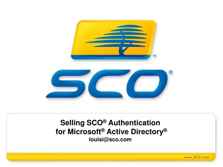 Selling sco authentication for microsoft active directory louisi@sco com